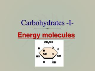 Carbohydrates -I-