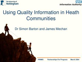 Using Quality Information in Heath Communities