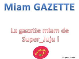 Miam GAZETTE