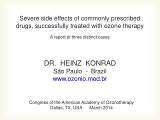 Severe side effects of commonly prescribed drugs, successfully treated with ozone therapy