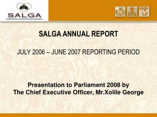 Presentation to Parliament 2008 by  The Chief Executive Officer, Mr.Xolile George