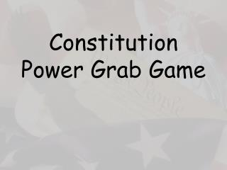 Constitution Power Grab Game