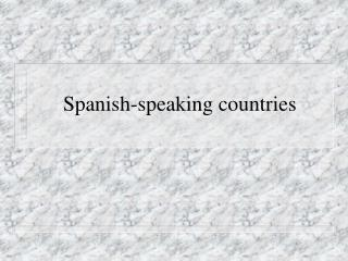 Spanish-speaking countries