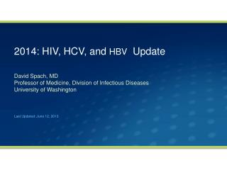 2014: HIV, HCV, and  HBV   Update