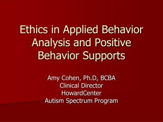 Ethics in Applied Behavior Analysis and Positive Behavior Supports