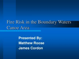 Fire Risk in the Boundary Waters Canoe Area