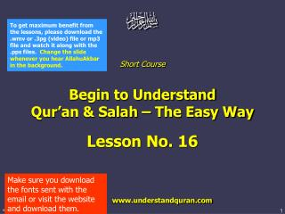 Short Course  Begin to Understand  Qur'an & Salah – The Easy Way Lesson No. 16