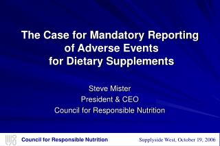 The Case for Mandatory Reporting  of Adverse Events  for Dietary Supplements