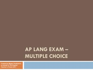 AP LANG EXAM – MULTIPLE CHOICE