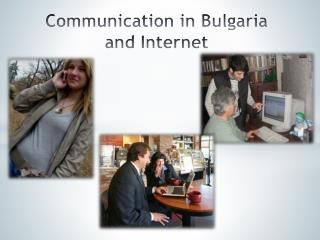 Communication in Bulgaria and Internet