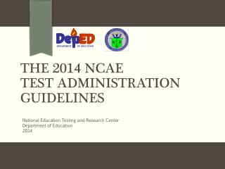 The 2014 NCAE  Test Administration Guidelines