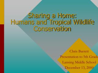 Sharing a Home:  Humans and Tropical Wildlife Conservation