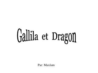 Gallila  et  Dragon