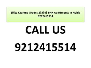 Sikka Kaamna Greens 2|3|4| BHK Apartments in Noida 921241551