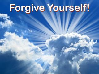 Forgive Yourself!