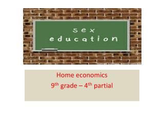 Home economics  9 th  grade –  4 th  partial