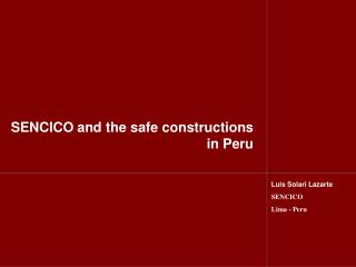SENCICO and the safe constructions  in  Peru
