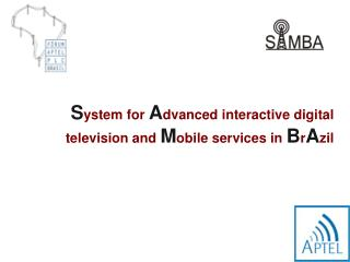 S ystem for  A dvanced interactive digital television and  M obile services in  B r A zil