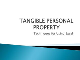 TANGIBLE PERSONAL PROPERTY