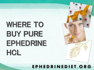 WHERE TO BUY PURE EPHEDRINE HCL