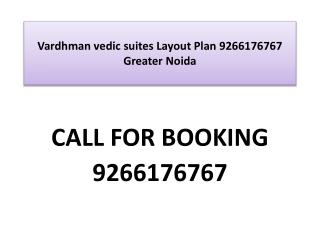 Vardhman vedic suites Layout Plan 9266176767 Greater Noida