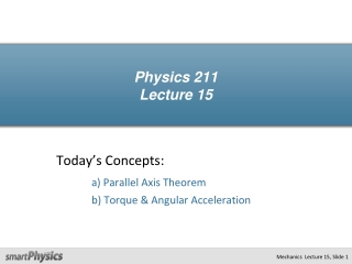 Physics 211  Lecture 15, Slide  1