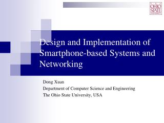 Design and Implementation of Smartphone-based Systems and Networking