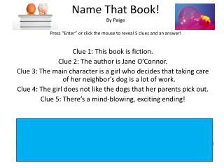 "Name That Book! By Paige Press ""Enter"" or click the mouse to reveal 5 clues and an answer!"