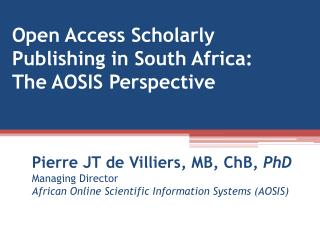 Open Access Scholarly Publishing in South Africa: The AOSIS Perspective