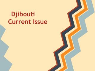 Djibouti	 Current Issue