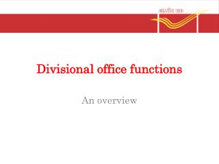 Divisional office functions