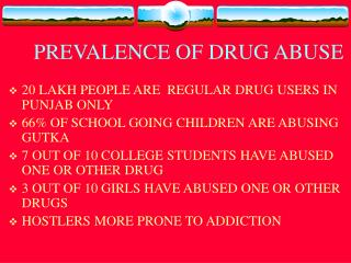 PREVALENCE OF DRUG ABUSE