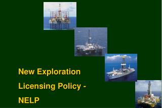 New Exploration Licensing Policy - NELP