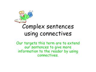 Complex sentences using connectives