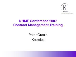 NHMF Conference 2007 Contract Management Training