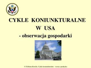 CYKLE  KONIUNKTURALNE   W  USA - obserwacja gospodarki