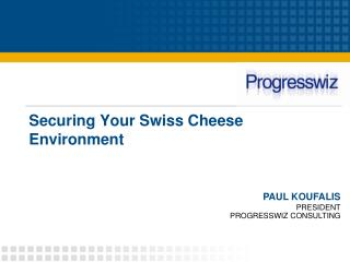 Securing Your Swiss Cheese  Environment