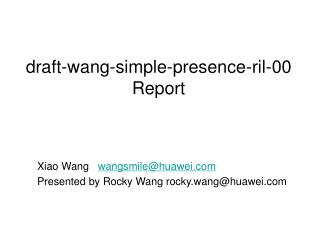 draft-wang-simple-presence-ril-00 Report
