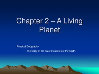 Chapter 2 – A Living Planet