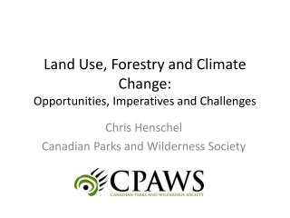 Land Use, Forestry and Climate Change: Opportunities, Imperatives and Challenges