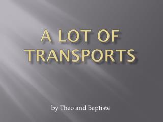 A lot of transports