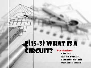 E(15-3) What is a circuit?