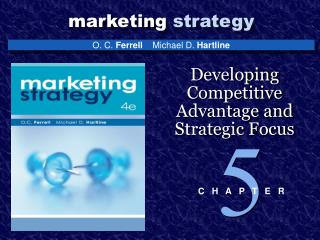 Developing Competitive Advantage and Strategic Focus