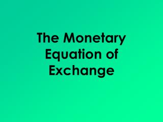 The Monetary Equation of Exchange