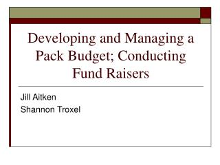 Developing and Managing a Pack Budget; Conducting Fund Raisers