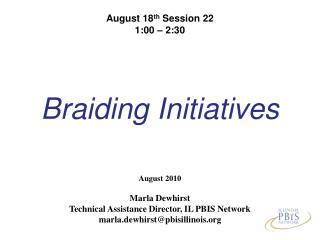 Braiding Initiatives