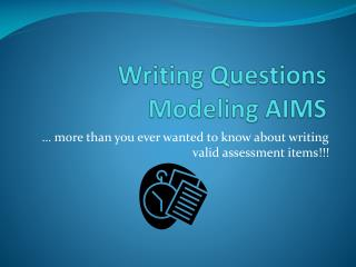 Writing Questions Modeling AIMS