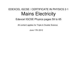 EDEXCEL IGCSE / CERTIFICATE IN PHYSICS 2-1 Mains Electricity