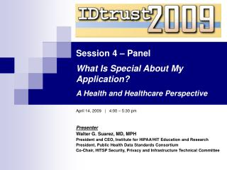 Session 4 – Panel What Is Special About My Application? A Health and Healthcare Perspective
