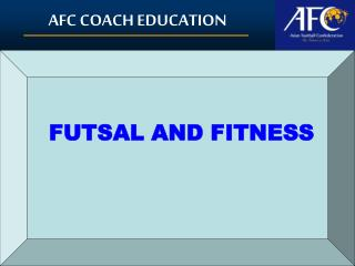 FUTSAL AND FITNESS